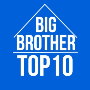 Big Brother Top Ten