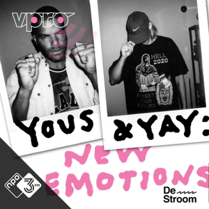 Yous & Yay: New Emotions by NPO Radio 1 / VPRO