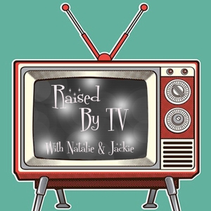 Raised By TV Podcast by Raised by TV Podcast