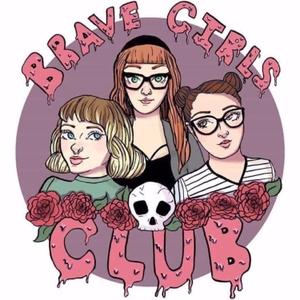 Brave Girls Club Podcast by Brave Girls Club