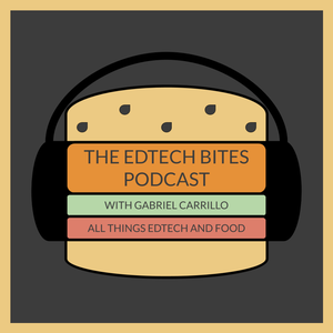 EdTech Bites Podcast by Gabriel Carrillo