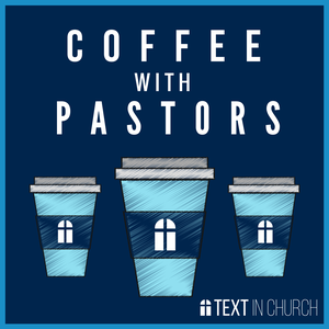 Coffee With Pastors Podcast by Tyler Smith Co-Founder of Text in Church