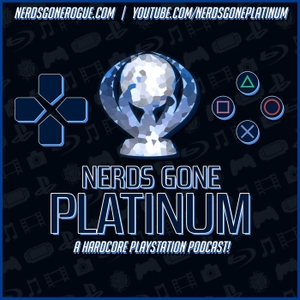 Nerds Gone Platinum: A PlayStation Podcast by Jason Marshall, Moose Clewell, Jeff Glasson
