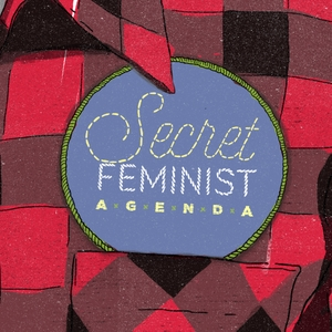 Secret Feminist Agenda by secretfeministagenda.com