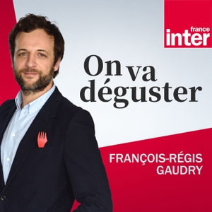 On va déguster by Radio France