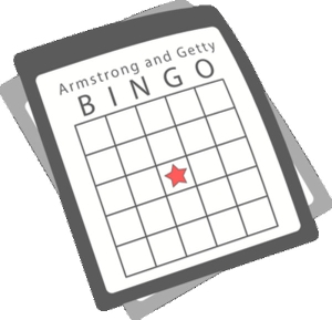 The Armstrong and Getty Show (Bingo) by None