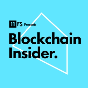 Blockchain Insider Podcast by 11:FS by 11:FS