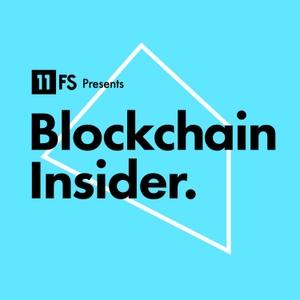 Blockchain Insider Podcast by 11:FS by 11:FS
