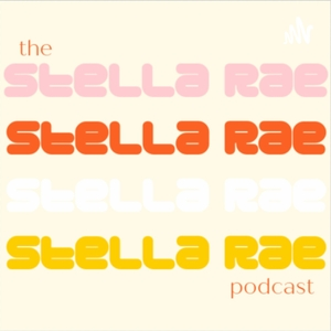 The Stella Rae Podcast by Stella Rae