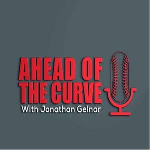 Ahead Of The Curve with Jonathan Gelnar by Jonathan Gelnar