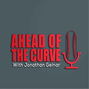Ahead Of The Curve with Jonathan Gelnar by Jonathan Gelnar