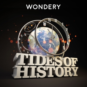 Tides of History by Wondery /  Patrick Wyman
