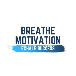 Breathe Motivation