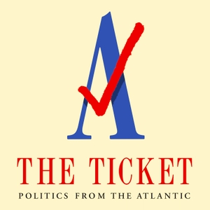 The Ticket: Politics from The Atlantic by The Atlantic