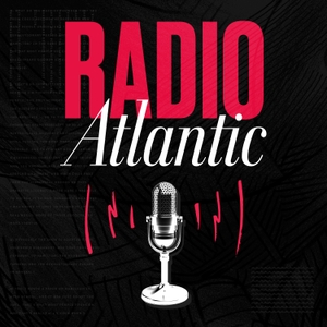 Radio Atlantic by The Atlantic