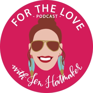 For The Love With Jen Hatmaker Podcast by Jen Hatmaker