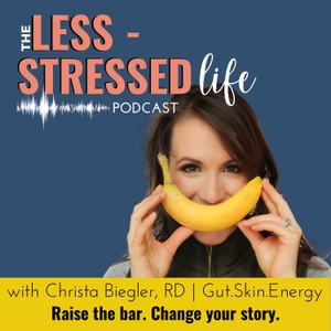 Less Stressed Life : Upleveling Life, Health & Happiness by Christa Biegler