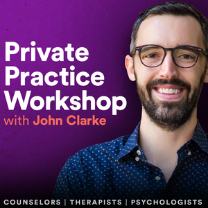 Private Practice Workshop by John Clarke of the Private Practice Workshop