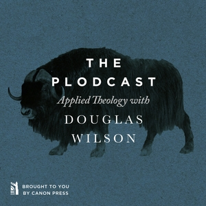 Plodcast by Douglas Wilson and Canon Press