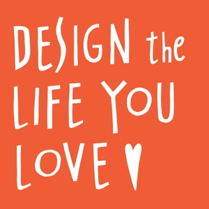 Design The Life You Love with Ayse Birsel by The Listening Booth