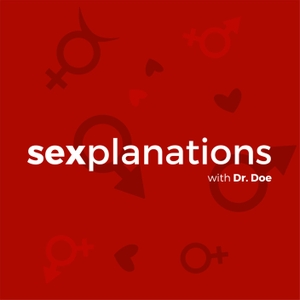 Sexplanations Podcast by Dr. Lindsey Doe