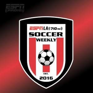 Soccer Weekly with Dave Denholm by ESPN Los Angeles