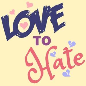 Love to Hate by Nika, Kym, Brad and Steph