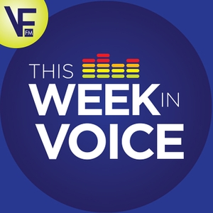 This Week In Voice by VoiceFirst.FM