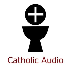 Catholic Audio by Catholic Audio