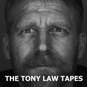 The Tony Law Tapes by Tony Law & John-Luke Roberts