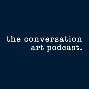 The Conversation: an Artist Podcast by Michael Shaw