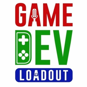GameDev Loadout | A Game Developer Podcast by Tony Chan