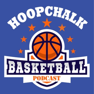 Hoopchalk - AAU Youth Basketball Podcast by Hoopchalk Basketball Podcast