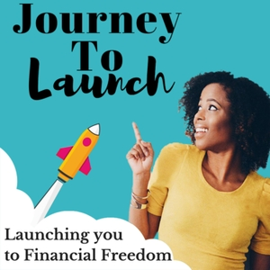 Journey To Launch : Personal Finance, Early Retirement & Business by Jamila Souffrant- Investing, Finances, Budgeting, Wealth, Entrepreneurship, Early Retirement Explored