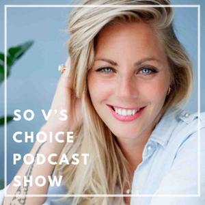 So V's Choice podcast Show by Sophie I psycholoog l auteur I onderneemster