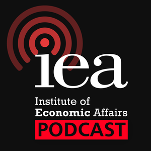 IEA Podcast by Institute of Economic Affairs