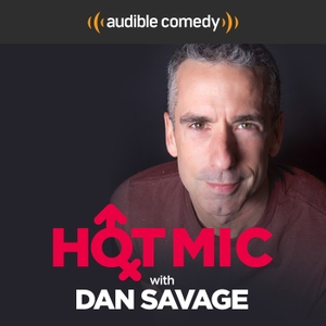 Hot Mic with Dan Savage by Audible