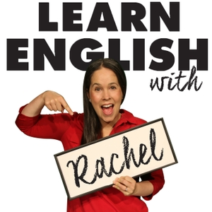 Conversation & Pronunciation: Learn English with The Rachel's English Podcast by Rachel's English:  Pronunciation &  Conversation Guru, American Accent Trai