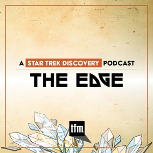 The Edge: A Star Trek Discovery Podcast by Trek.fm