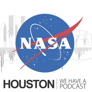 Houston We Have a Podcast by National Aeronautics and Space Administration (NASA)
