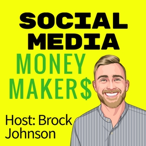 Social Media Money Makers by Brock Johnson