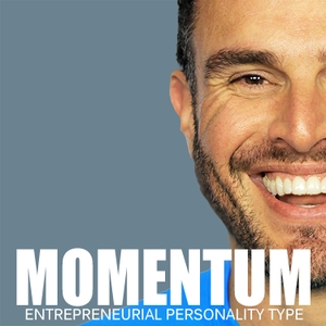Momentum for the Entrepreneurial Personality Type (EPT) by Alex Charfen - Entrepreneur, Biohacker