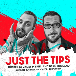 Just The Tips, with James P. Friel and Dean Holland by James P. Friel and Dean Holland