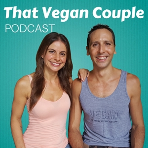 That Vegan Couple Podcast by That Vegan Couple: Healthy Lifestyle Advocates, Minimalists and Travelers