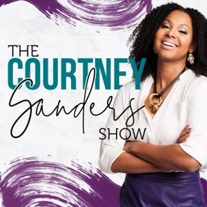 The Courtney Sanders Podcast by Courtney Sanders