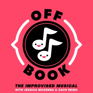 Off Book: The Improvised Musical by Jessica McKenna and Zach Reino