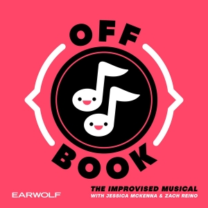 Off Book: The Improvised Musical by Earwolf