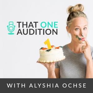 That One Audition with Alyshia Ochse by Alyshia Ochse
