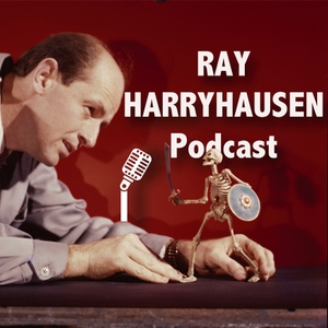 The Ray Harryhausen Podcast by The Ray and Diana Harryhausen Foundation