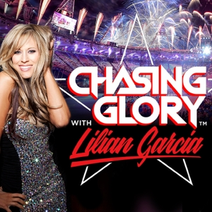 Chasing Glory with Lilian Garcia by Lilian Garcia - Chasing Glory Podcast